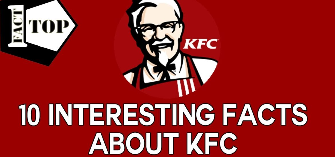 Top 10 Things You Didn't Know About KFC