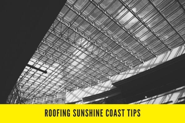 Roofing Sunshine Coast Tips